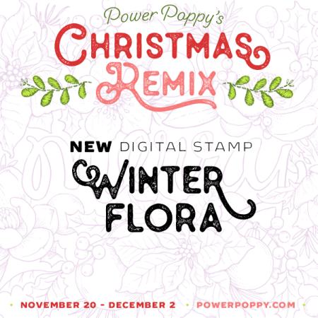 112319 PowerPoppy_ChristmasRemix_Nov23_WinterFlora
